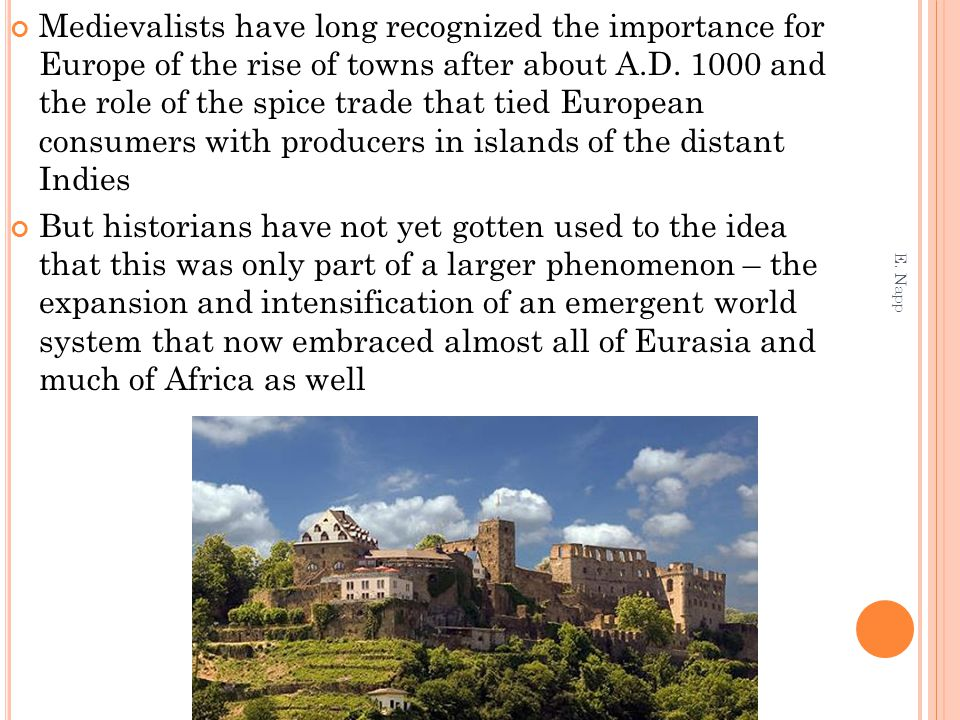 Medievalists have long recognized the importance for Europe of the rise of towns after about A.D.