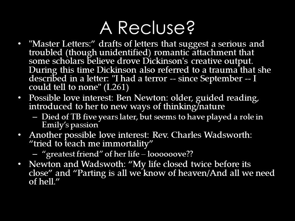 A Recluse?