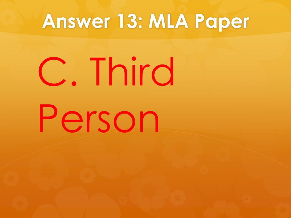 Answer 13: MLA Paper C. Third Person