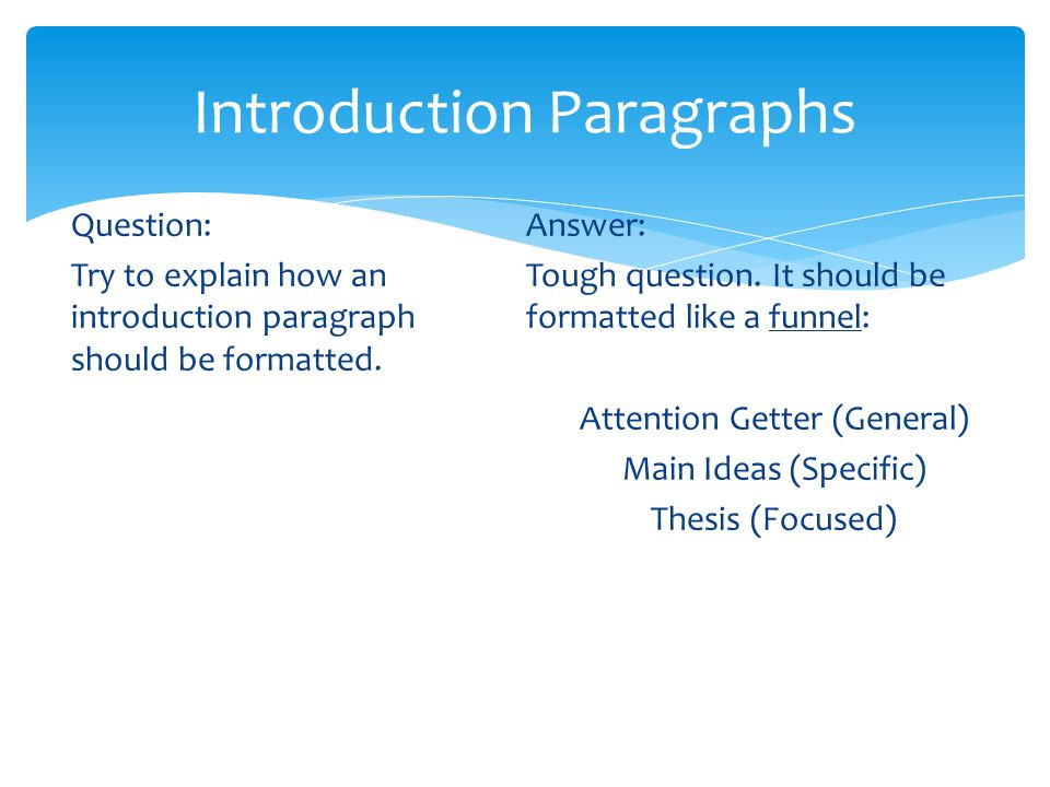 Paragraphs Question: How many sentences should be included in a paragraph.