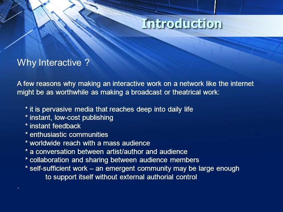 Introduction Why Interactive .
