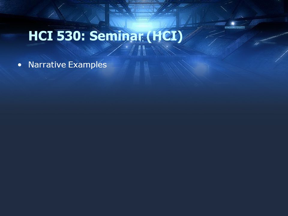 HCI 530: Seminar (HCI) Narrative Examples