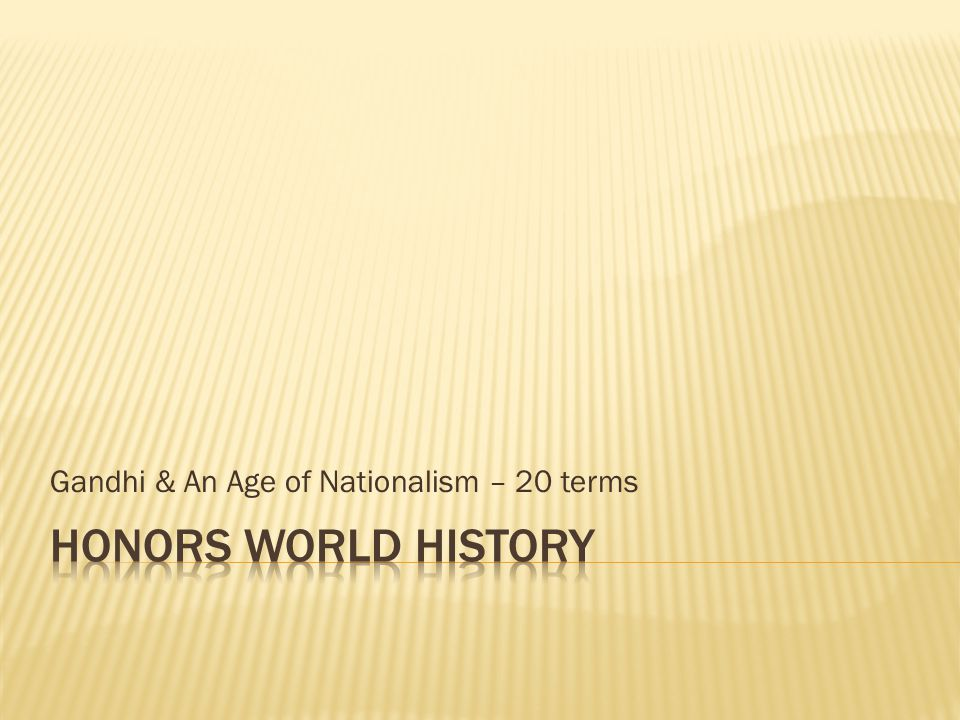Gandhi & An Age of Nationalism – 20 terms