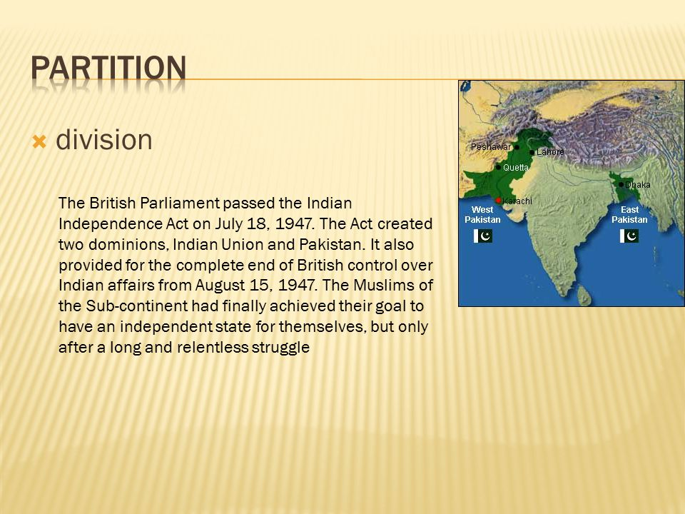  division The British Parliament passed the Indian Independence Act on July 18, 1947.