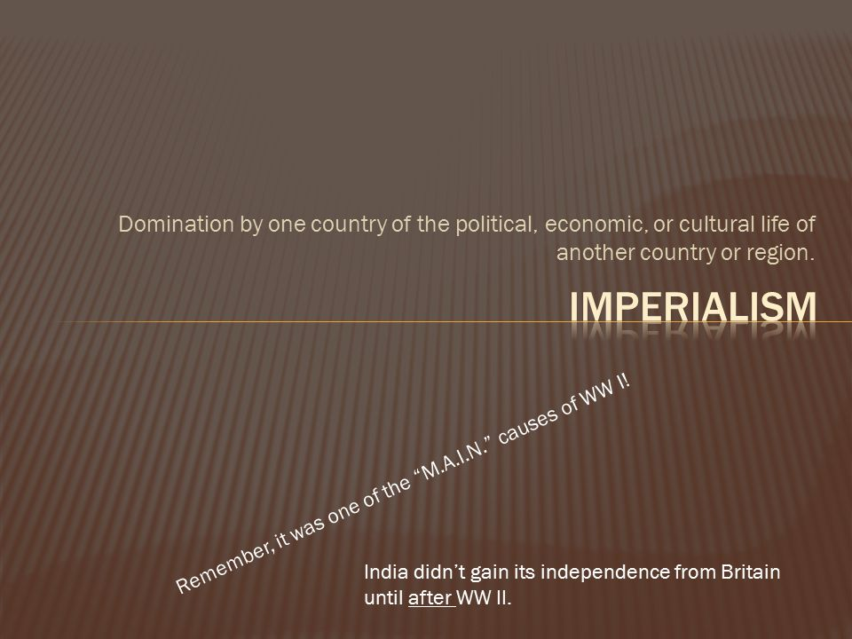 Domination by one country of the political, economic, or cultural life of another country or region.