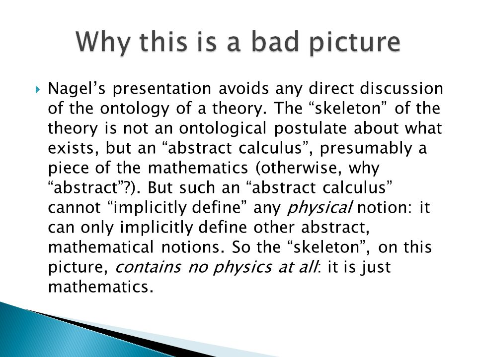  Nagel's presentation avoids any direct discussion of the ontology of a theory.