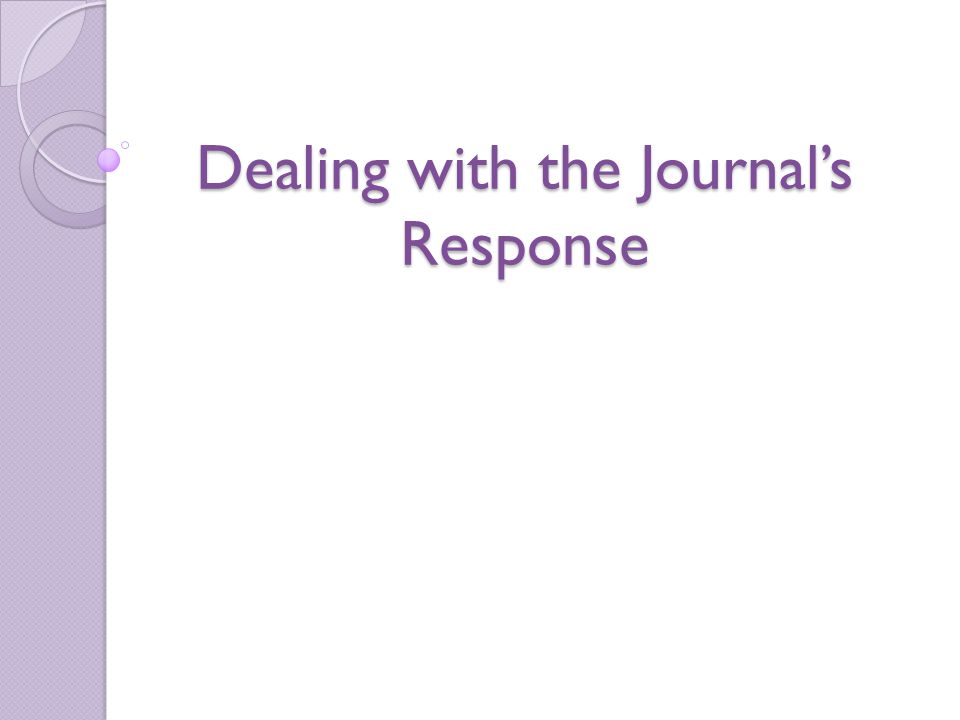 Dealing with the Journal's Response