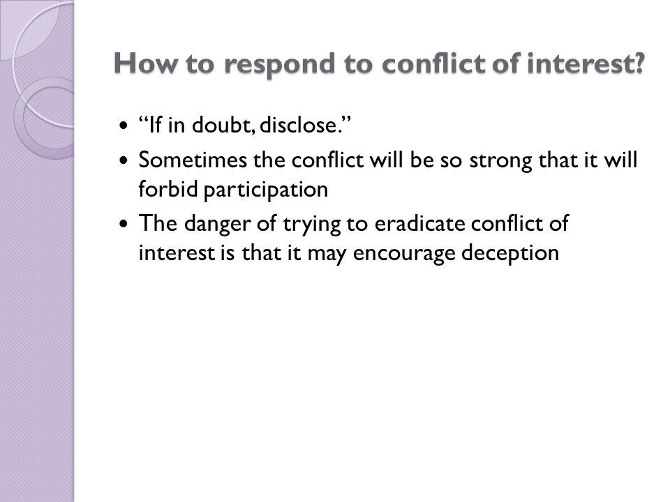 How to respond to conflict of interest.