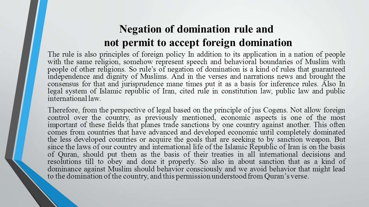 Negation of domination rule and not permit to accept foreign domination The rule is also principles of foreign policy In addition to its application i