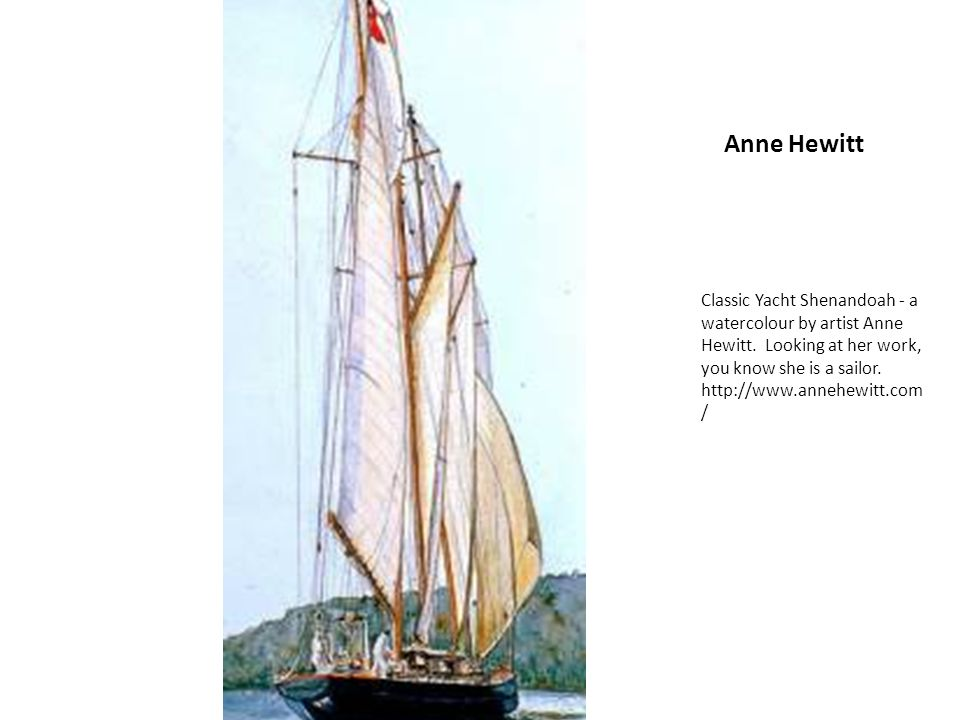 Anne Hewitt Classic Yacht Shenandoah - a watercolour by artist Anne Hewitt. Looking at her work, you know she is a sailor. http://www.annehewitt.com /