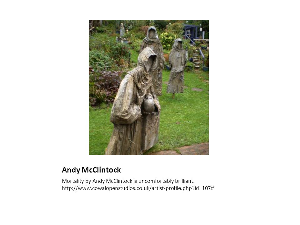 Andy McClintock Mortality by Andy McClintock is uncomfortably brilliant.