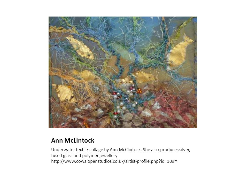 Ann McLintock Underwater textile collage by Ann McClintock.