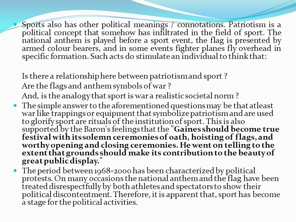 Sports also has other political meanings / connotations.
