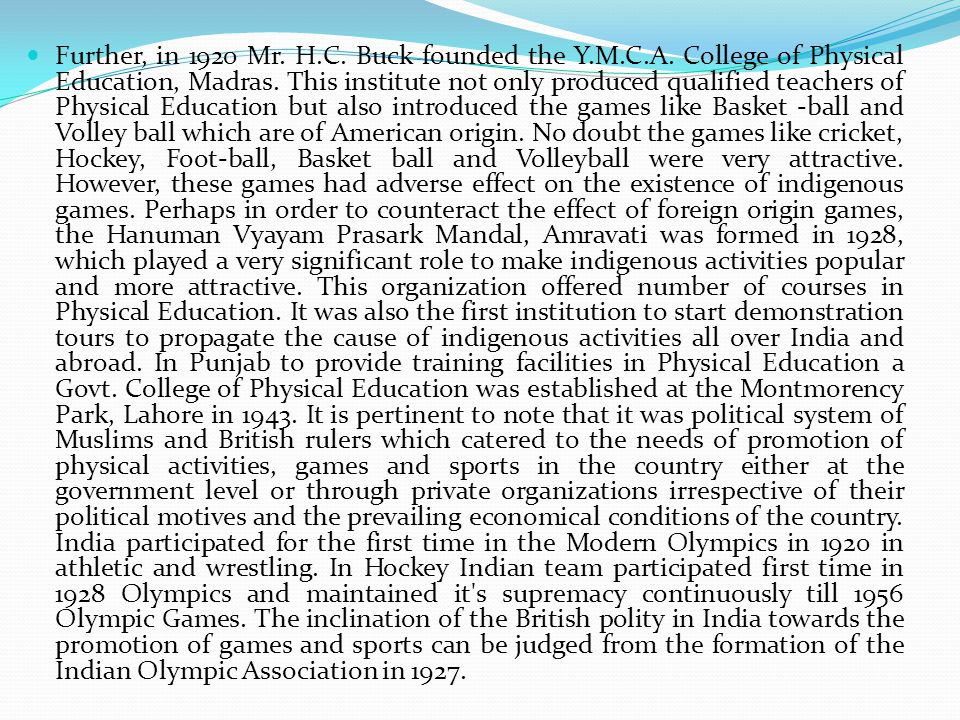 Further, in 1920 Mr. H.C. Buck founded the Y.M.C.A.