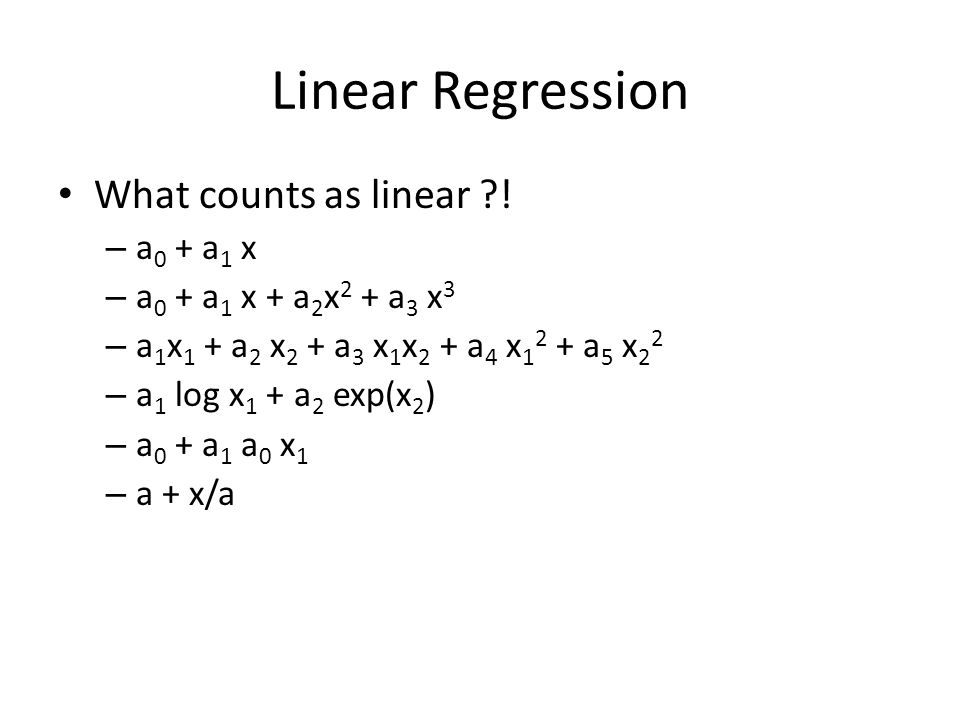 Linear Regression What counts as linear .