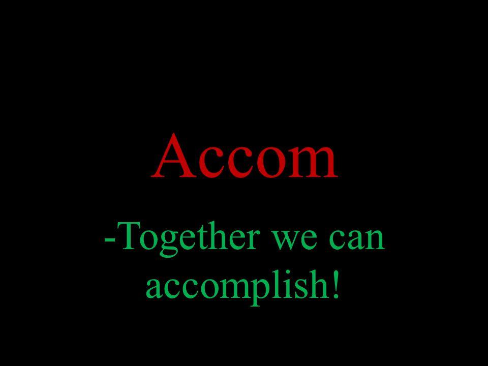 Accom -Together we can accomplish!