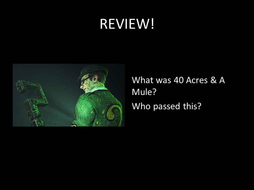 REVIEW! What was 40 Acres & A Mule Who passed this