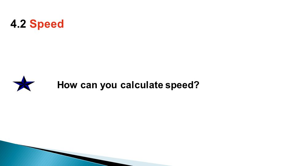 How can you calculate speed 4.2 Speed
