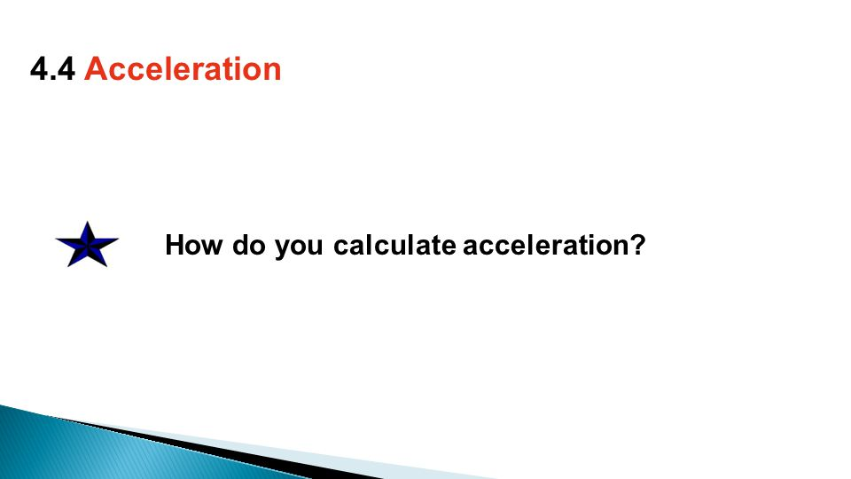 How do you calculate acceleration 4.4 Acceleration