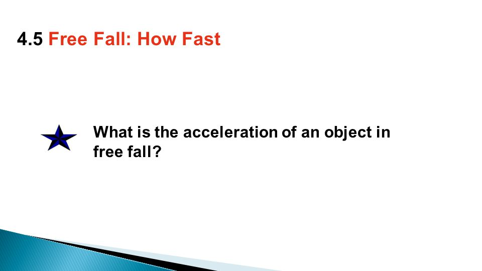 What is the acceleration of an object in free fall 4.5 Free Fall: How Fast