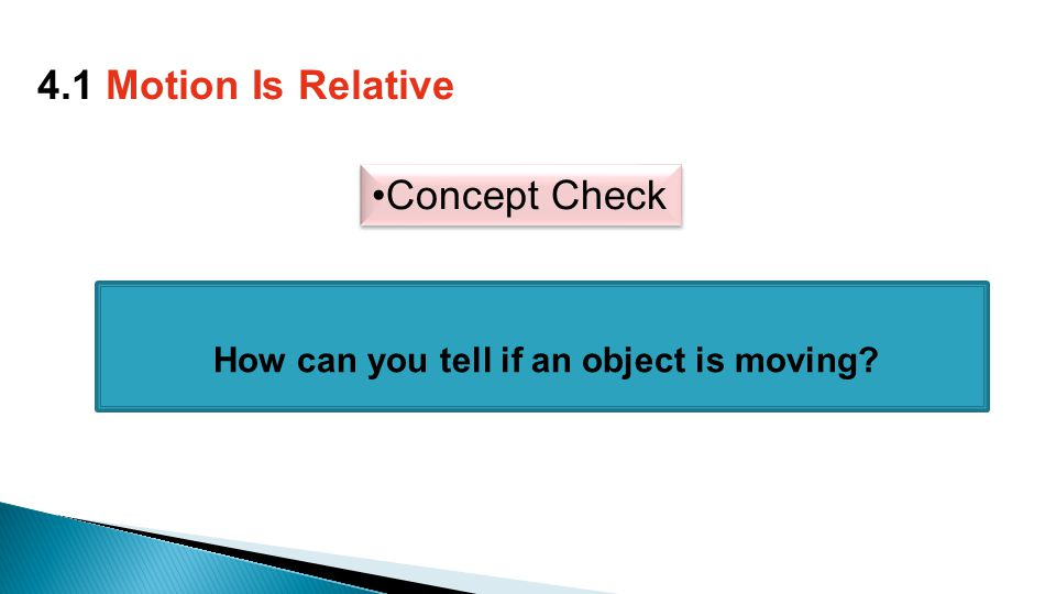 How can you tell if an object is moving 4.1 Motion Is Relative Concept Check