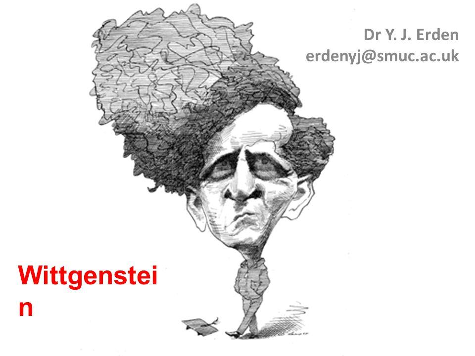 Wittgenstei n Dr Y. J. Erden erdenyj@smuc.ac.uk