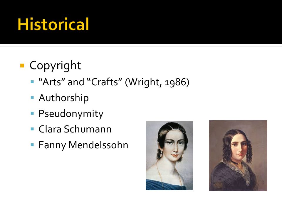 Copyright  Arts and Crafts (Wright, 1986)  Authorship  Pseudonymity  Clara Schumann  Fanny Mendelssohn
