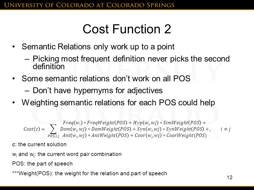 Cost Function 2 Semantic Relations only work up to a point –Picking most frequent definition never picks the second definition Some semantic relations