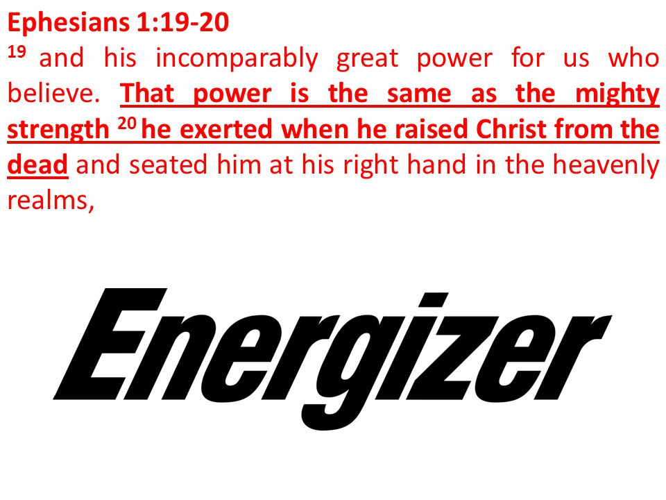 Ephesians 1:19-20 19 and his incomparably great power for us who believe.