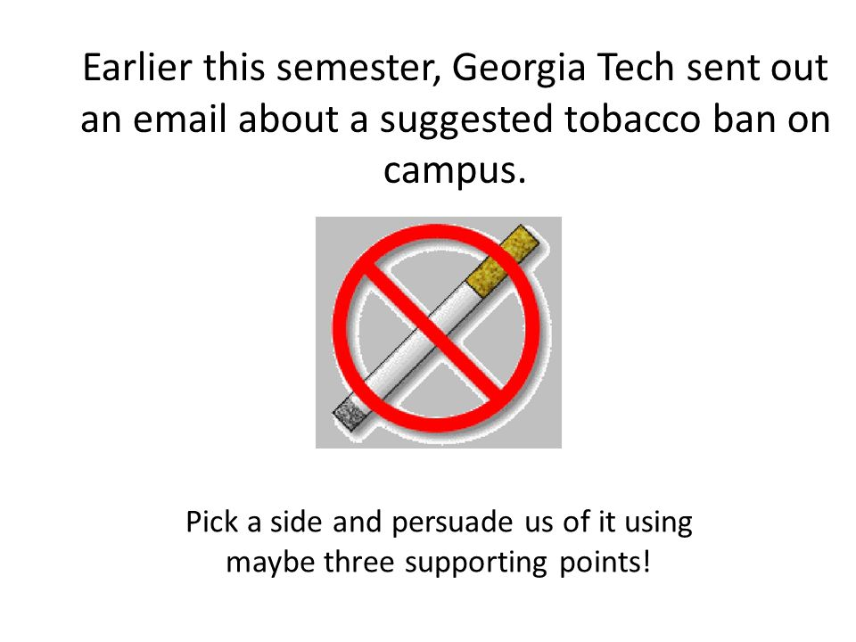 Earlier this semester, Georgia Tech sent out an email about a suggested tobacco ban on campus.
