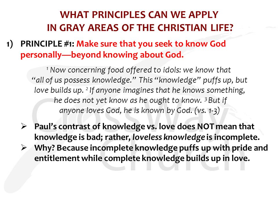 WHAT PRINCIPLES CAN WE APPLY IN GRAY AREAS OF THE CHRISTIAN LIFE.