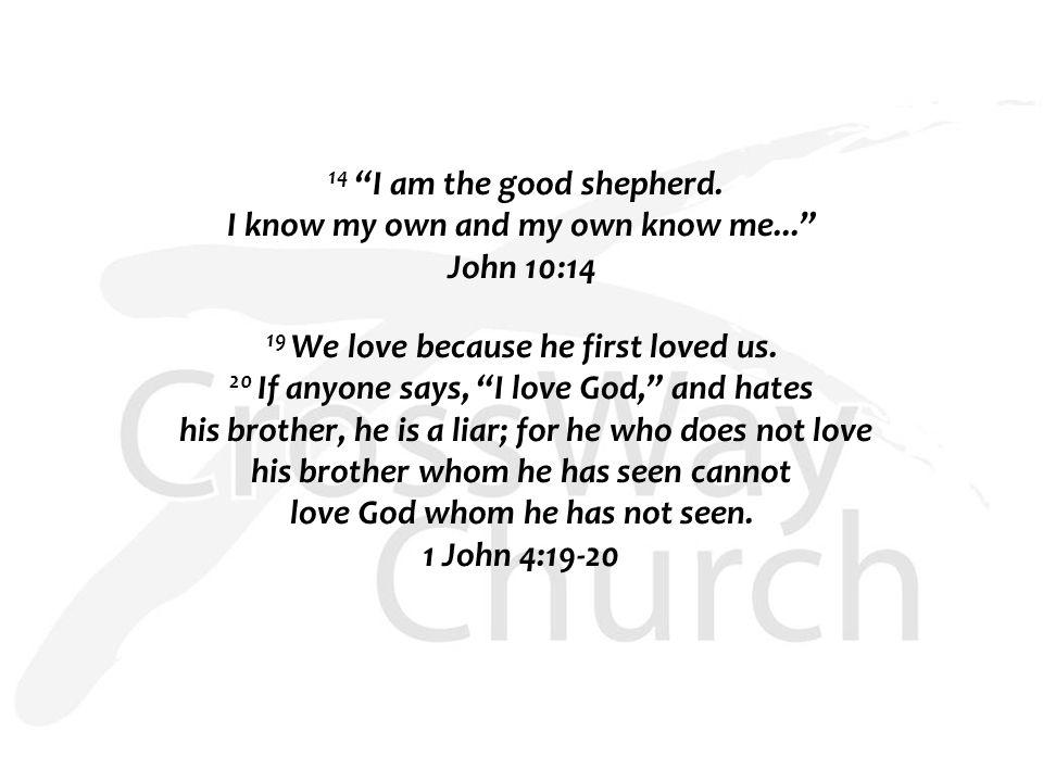 14 I am the good shepherd.