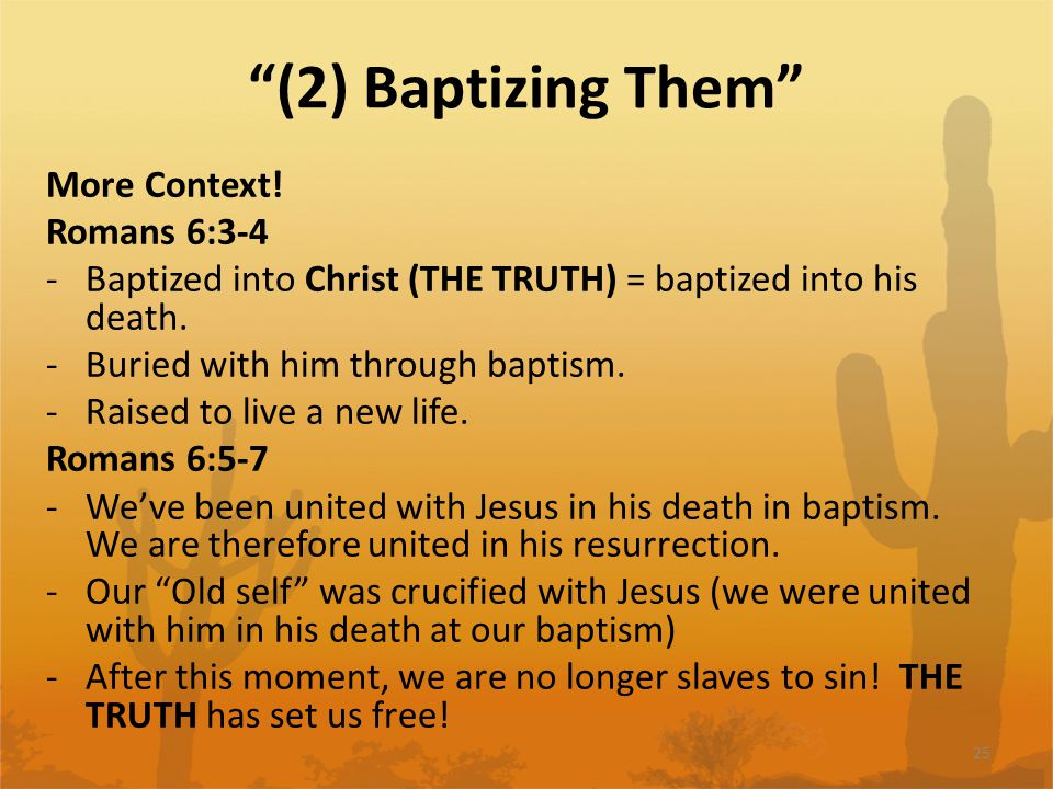 (2) Baptizing Them More Context.