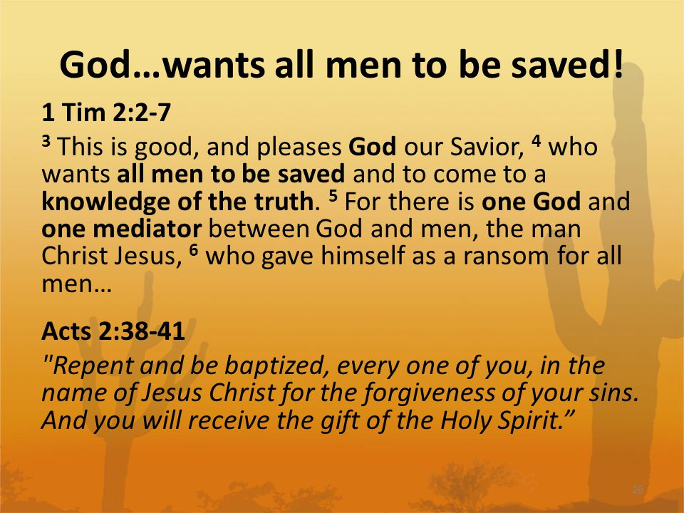 God…wants all men to be saved.