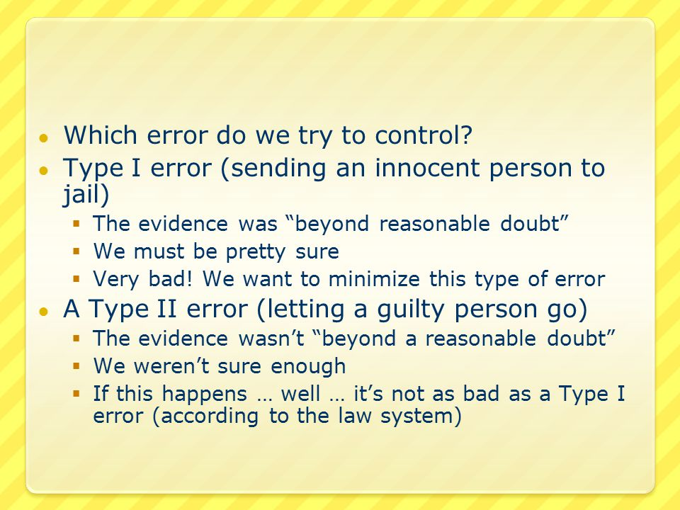 ● Which error do we try to control.