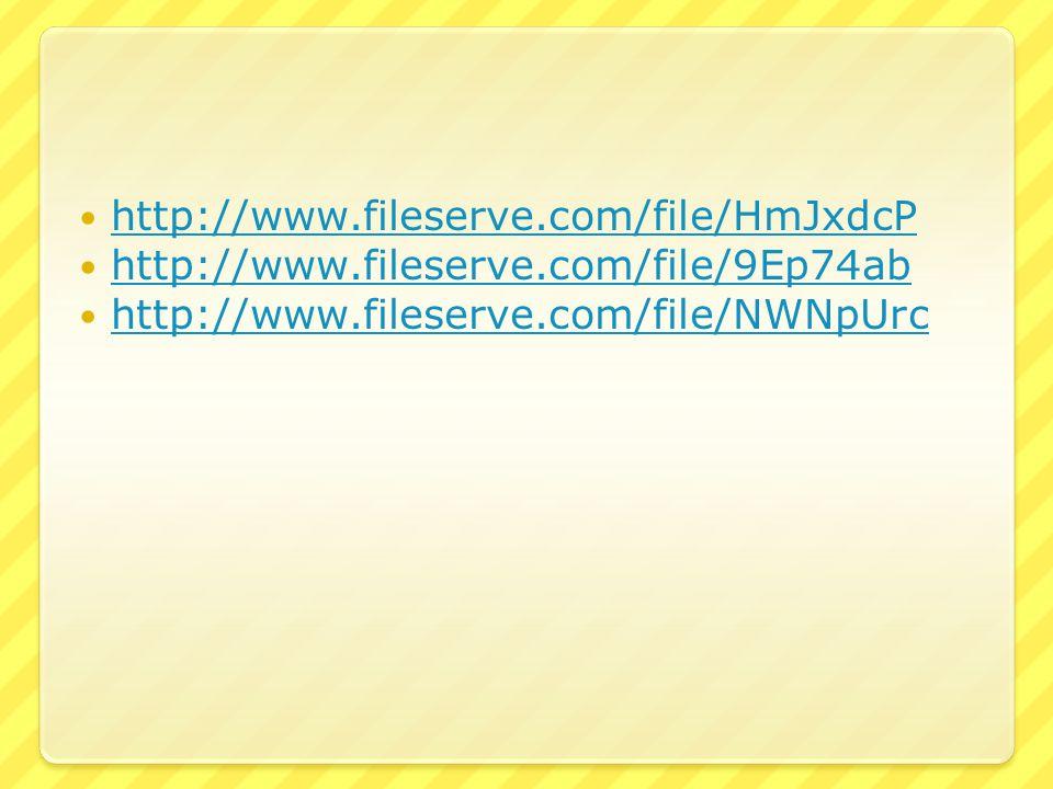 http://www.fileserve.com/file/HmJxdcP http://www.fileserve.com/file/9Ep74ab http://www.fileserve.com/file/NWNpUrc