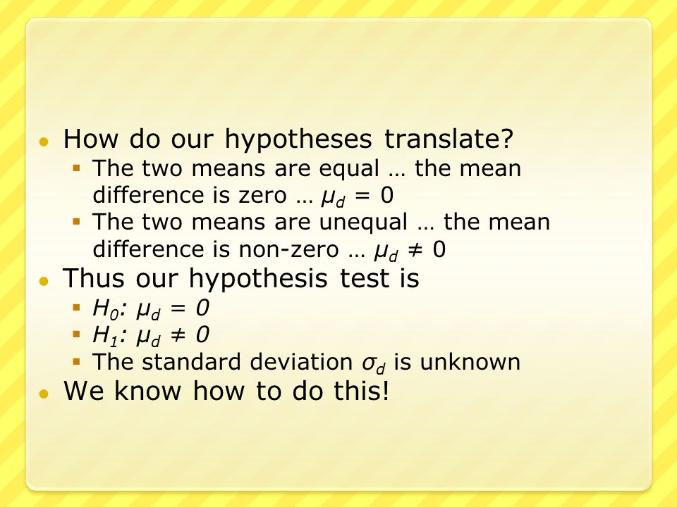 ● How do our hypotheses translate.