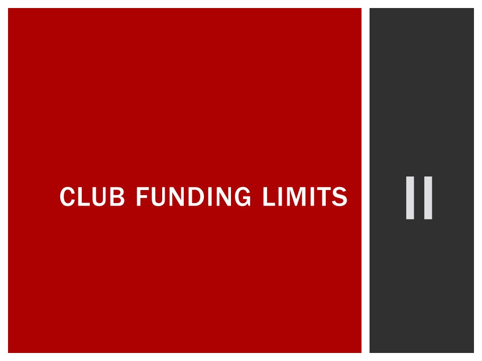 II CLUB FUNDING LIMITS