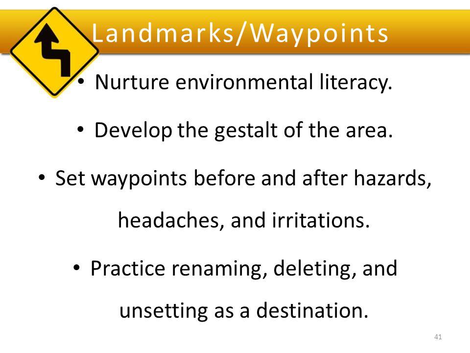 Landmarks/Waypoints Nurture environmental literacy.