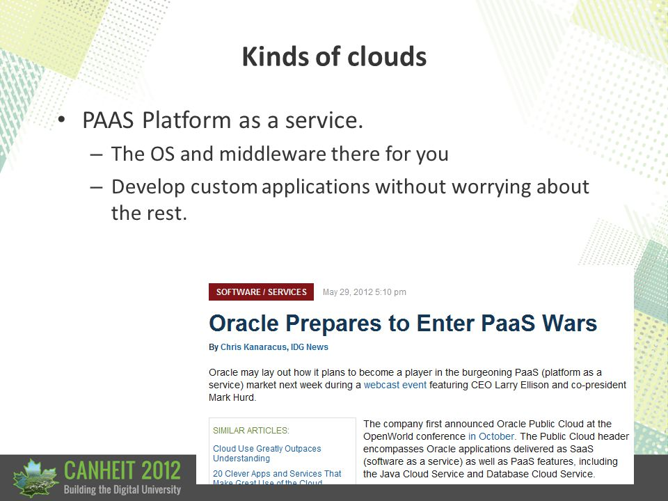 Kinds of clouds IAAS Infrastructure as a Service.