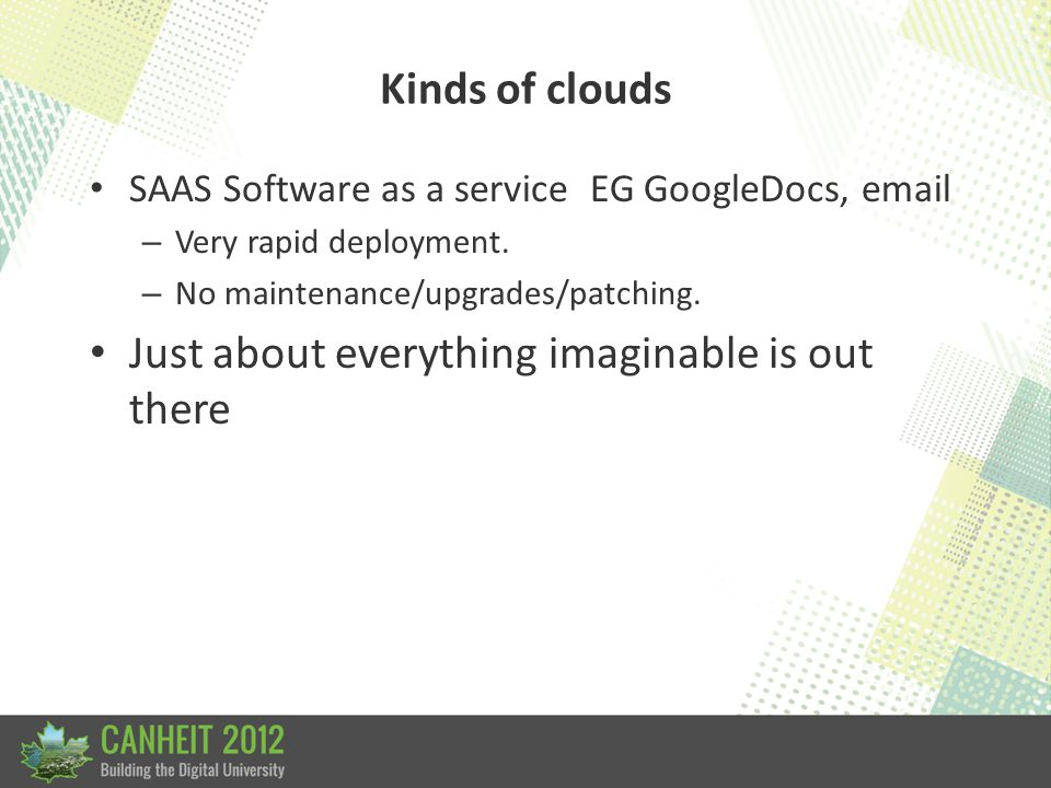 Kinds of clouds PAAS Platform as a service.