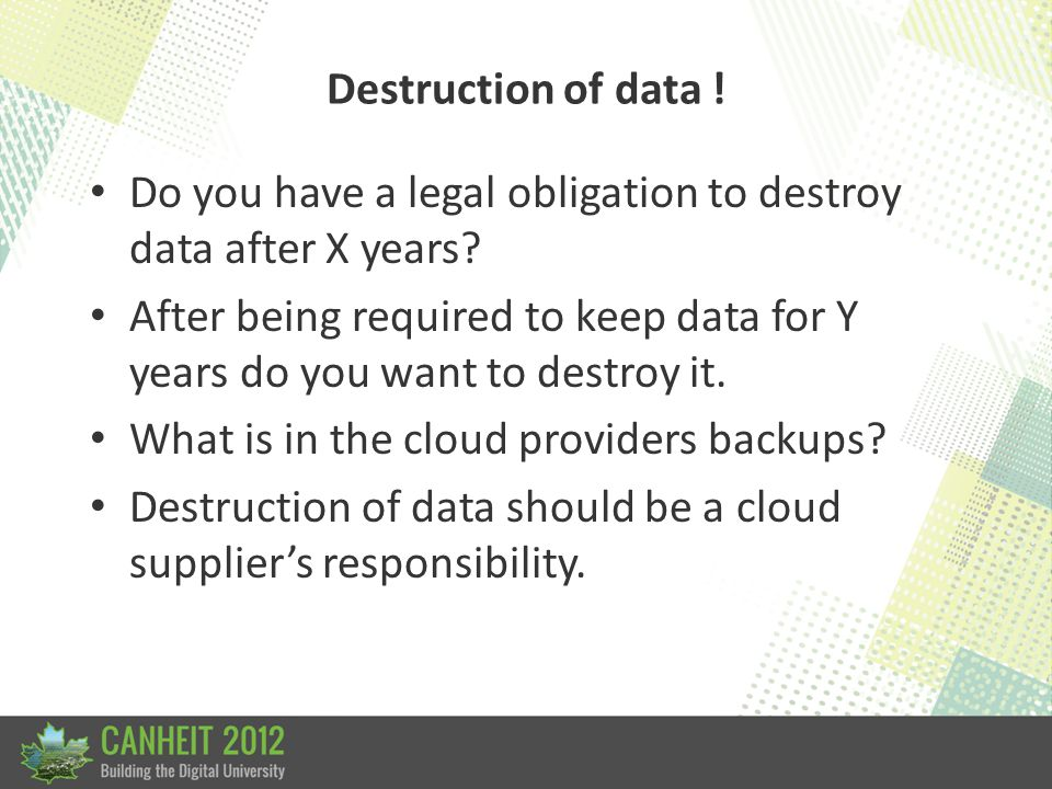 Termination of contract. Intentional/unintentional Data retrieved Data will be destroyed