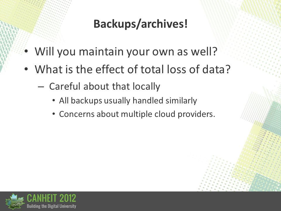 Destruction of data . Do you have a legal obligation to destroy data after X years.