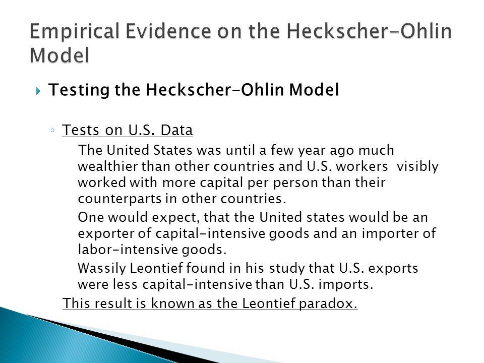  Testing the Heckscher-Ohlin Model ◦ Tests on U.S.