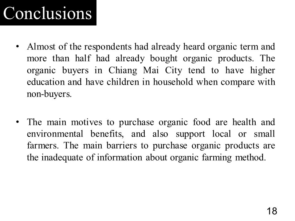 Almost of the respondents had already heard organic term and more than half had already bought organic products.