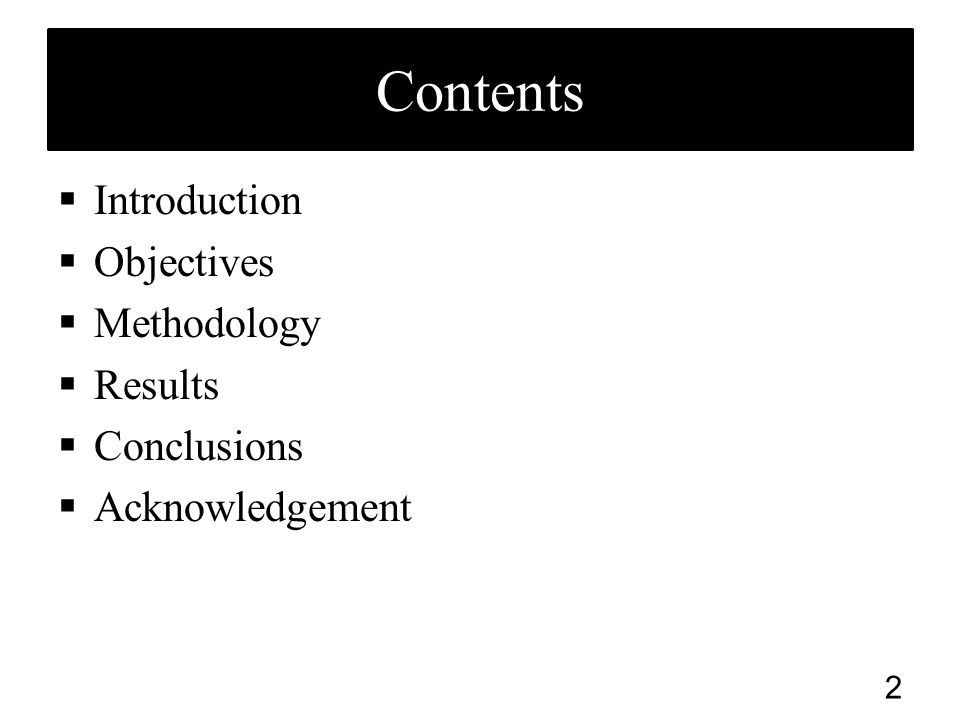 Contents  Introduction  Objectives  Methodology  Results  Conclusions  Acknowledgement 2
