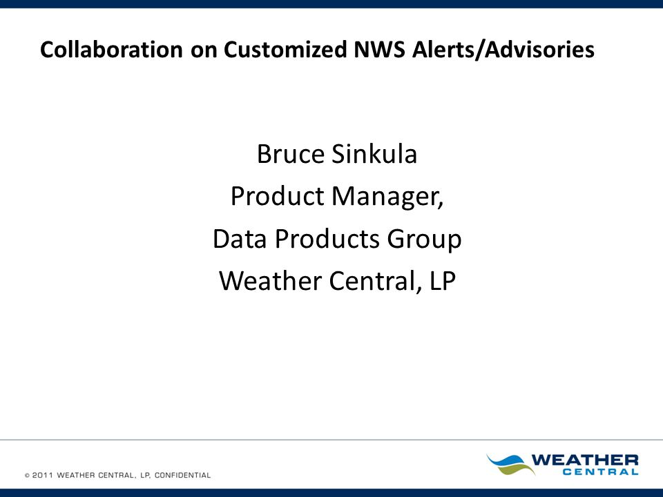 Collaboration on Customized NWS Alerts/Advisories An example of potentially confusing terminology.