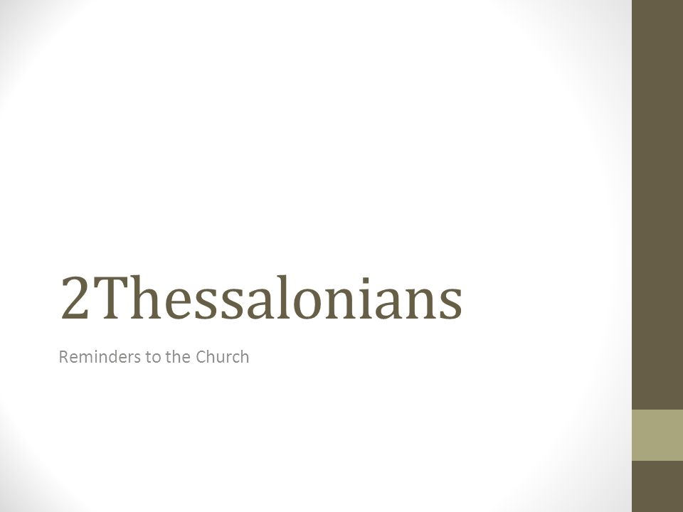 2Thessalonians Reminders to the Church