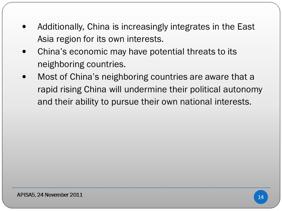 Additionally, China is increasingly integrates in the East Asia region for its own interests.