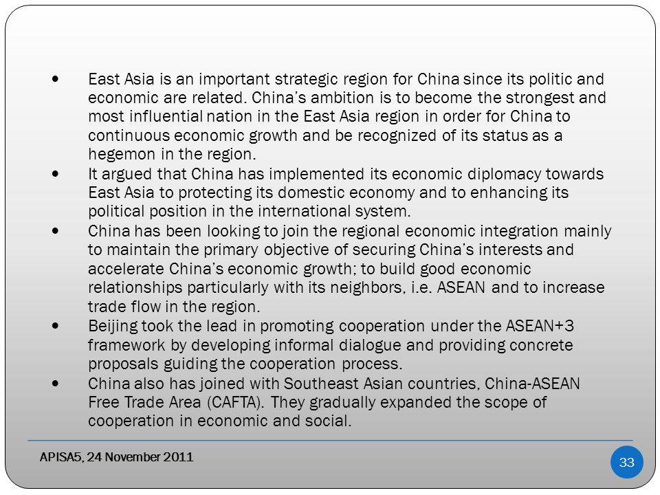 APISA5, 24 November 2011 East Asia is an important strategic region for China since its politic and economic are related.